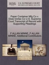 Paper Container Mfg Co V. Dixie-Vortex Co U.S. Supreme Court Transcript of Record with Supporting Pleadings