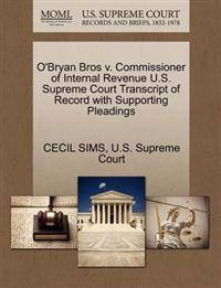 O'Bryan Bros V. Commissioner of Internal Revenue U.S. Supreme Court Transcript of Record with Supporting Pleadings