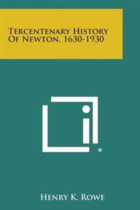 Tercentenary History of Newton, 1630-1930