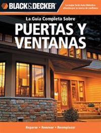 Black & Decker La Guia Completa sobre Puertas Y Ventanas / Black & Decker The Complete Guide to Windows & Entryways