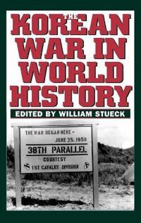 The Korean War in World History
