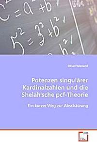 Potenzen singulärer Kardinalzahlen und dieShelah''sche pcf-Theorie