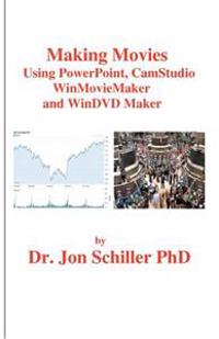 Making Movies Using PowerPoint, Camstudio, Winmoviemaker and Windvdmaker