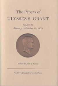 the papers of ulysses s grant ulysses s grant john y simon
