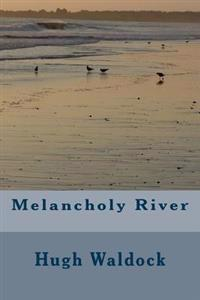 Melancholy River