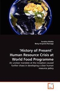 'History of Present' Human Resource Crisis at World Food Programme
