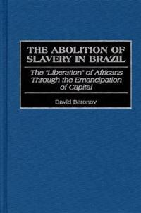 The Abolition of Slavery in Brazil