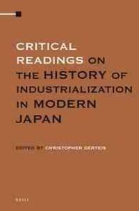 Critical Readings on the History of Industrialization in Modern Japan (3 Vols. Set)