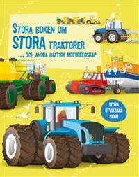 Stora boken om stora traktorer... och andra häftiga motorredskap