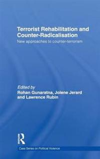 Terrorist Rehabilitation and Counter-Radicalisation