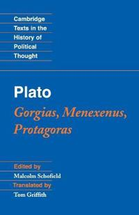 Plato: Gorgias, Menexenus and Protagoras