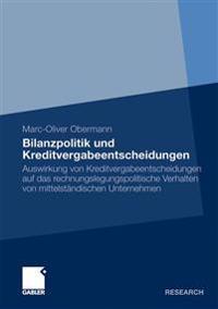 Bilanzpolitik Und Kreditvergabeentscheidungen