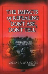 """The Impacts of Repealing """"Don't Ask, Don't Tell"""""""