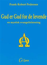 Gud er Gud for de levende