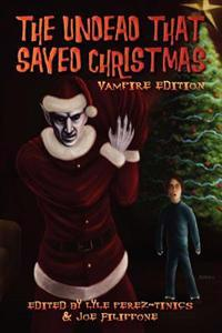 The Undead That Saved Christmas: Vampire Edition