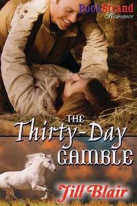 The Thirty-Day Gamble