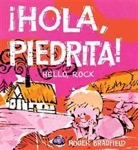 Hola, Piedrita/Hello, Rock