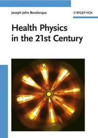 Health Physics in the 21st Century