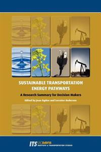 Sustainable Transportation Energy Pathways: A Research Summary for Decision Makers