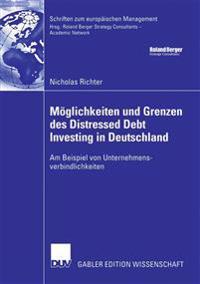 Möglichkeiten Und Grenzen Des Distressed Debt Investing in Deutschland: Am Beispiel Von Unternehmensverbindlichkeiten
