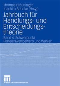 Jahrbuch Für Handlungs- Und Entscheidungstheorie: Band 4: Schwerpunkt Parteienwettbewerb Und Wahlen