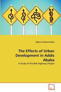 The Effects of Urban Development in Addis Ababa