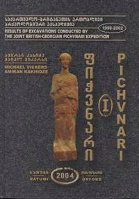 Pichvnari Volume 1: Greeks and Colchians on the East Coast of the Black Sea. Part 1: Text