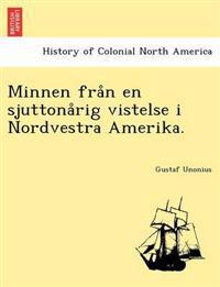 Minnen Fra N En Sjuttona Rig Vistelse I Nordvestra Amerika.