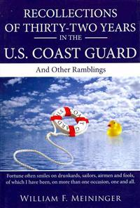 Recollections of Thirty-two Years in the U.s. Coast Guard