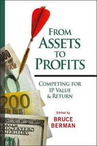 From Assets to Profits: Competing for IP Value & Return