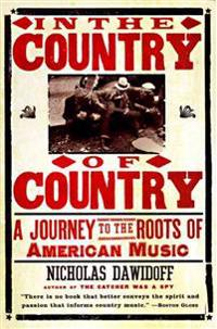 In the Country of Country: A Journey to the Roots of American Music