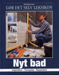 Danmarks store gør det selv leksikon,Nyt bad
