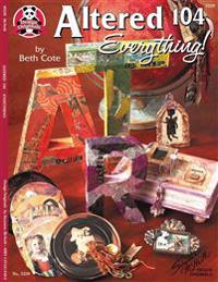 Altered 104: Everything!
