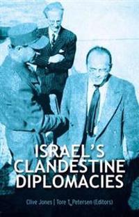 Israel's Clandestine Diplomacies