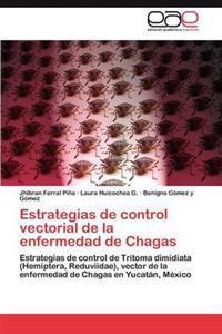 Estrategias de Control Vectorial de La Enfermedad de Chagas