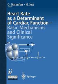 Heart Rate As a Determinant of Cardiac Function