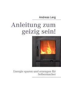 Anleitung Zum Geizig Sein!