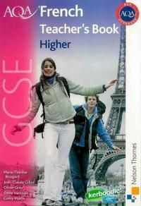 Aqa Gcse French: Higher Teacher's Book