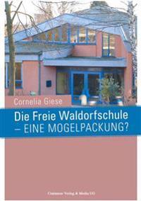 Die Freie Waldorfschule - Eine Mogelpackung?