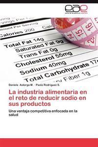 La Industria Alimentaria En El Reto de Reducir Sodio En Sus Productos