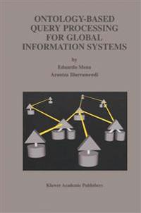 Ontology-Based Query Processing for Global Information Systems