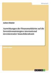 Auswirkungen Der Finanzmarktkrise Auf Die Investitionsstrategien International Investierender Immobilienfonds