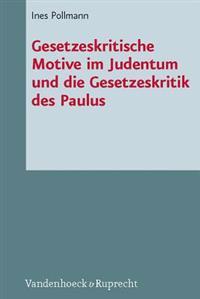 Gesetzeskritische Motive im Judentum und die Gesetzeskritik des Paulus