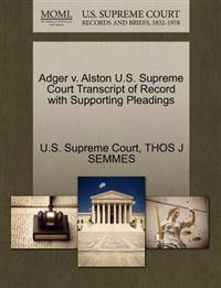 Adger V. Alston U.S. Supreme Court Transcript of Record with Supporting Pleadings