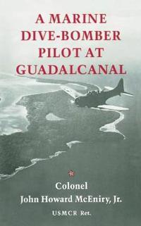 Marine Dive-Bomber Pilot at Guadalcanal