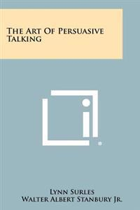 The Art of Persuasive Talking