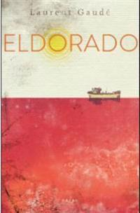 Eldorado - Laurent Gaudé | Ridgeroadrun.org