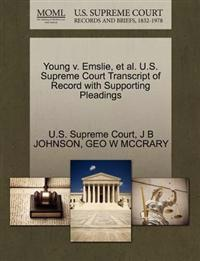 Young V. Emslie, et al. U.S. Supreme Court Transcript of Record with Supporting Pleadings