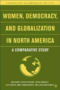 Women, Democracy, And Globalization in North America