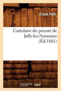 Cartulaire Du Prieur  de Jully-Les-Nonnains, ( d.1881)